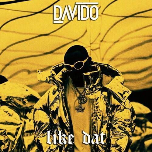 Davido – Like Dat (Prod. Shizzi)