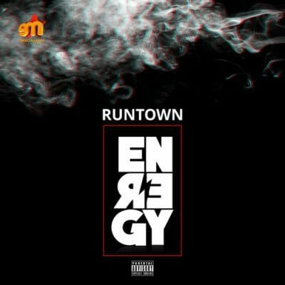 Runtown – Energy (Prod. Del B)
