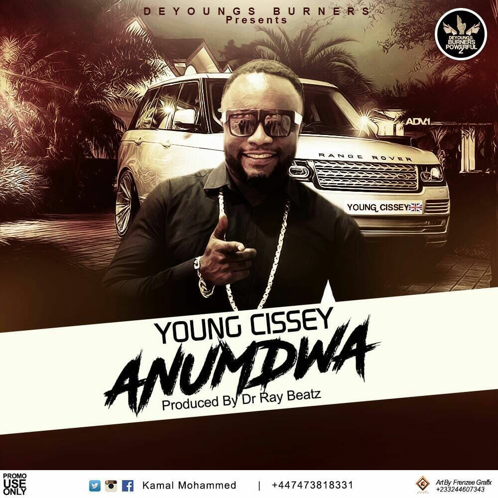 Young Cissey-Anumdwa(Prod.By Dr Ray Beatz)