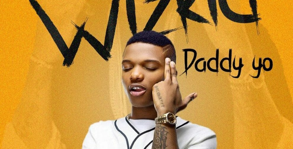Photo of Wizkid -Daddy Yo(Dj Kenya Extended)