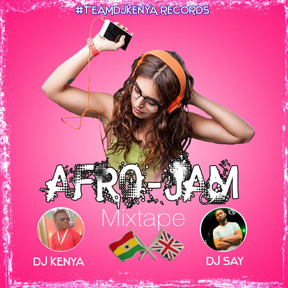 Photo of Afro-Jam Mixtape-Dj Kenya Ft. Dj Say