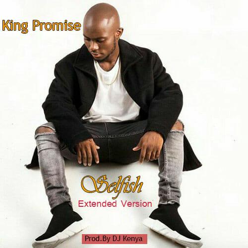 Photo of King Promise -Selfish(Dj Kenya Intro Edit)