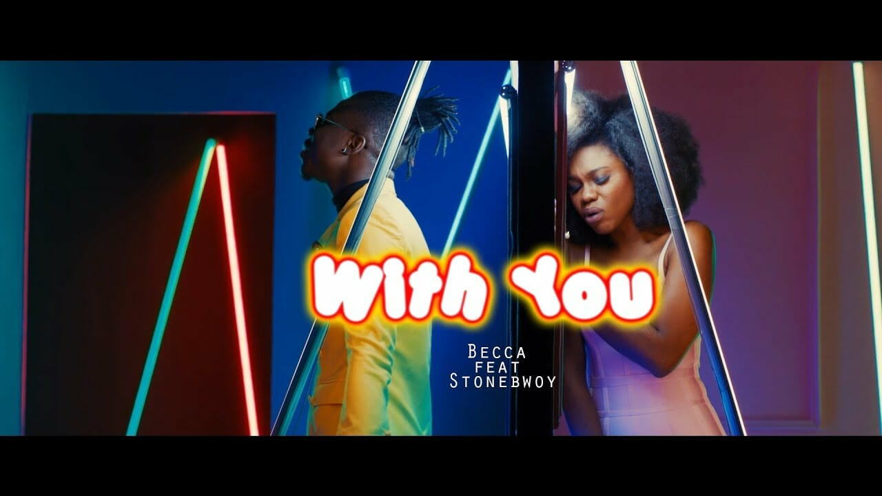 Photo of Becca feat. Stonebwoy – With You (Official Video)