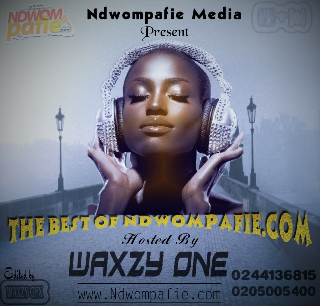 Photo of The Best Of Ndwompafie Mixtape  – (Hosted By Waxzy Gh)