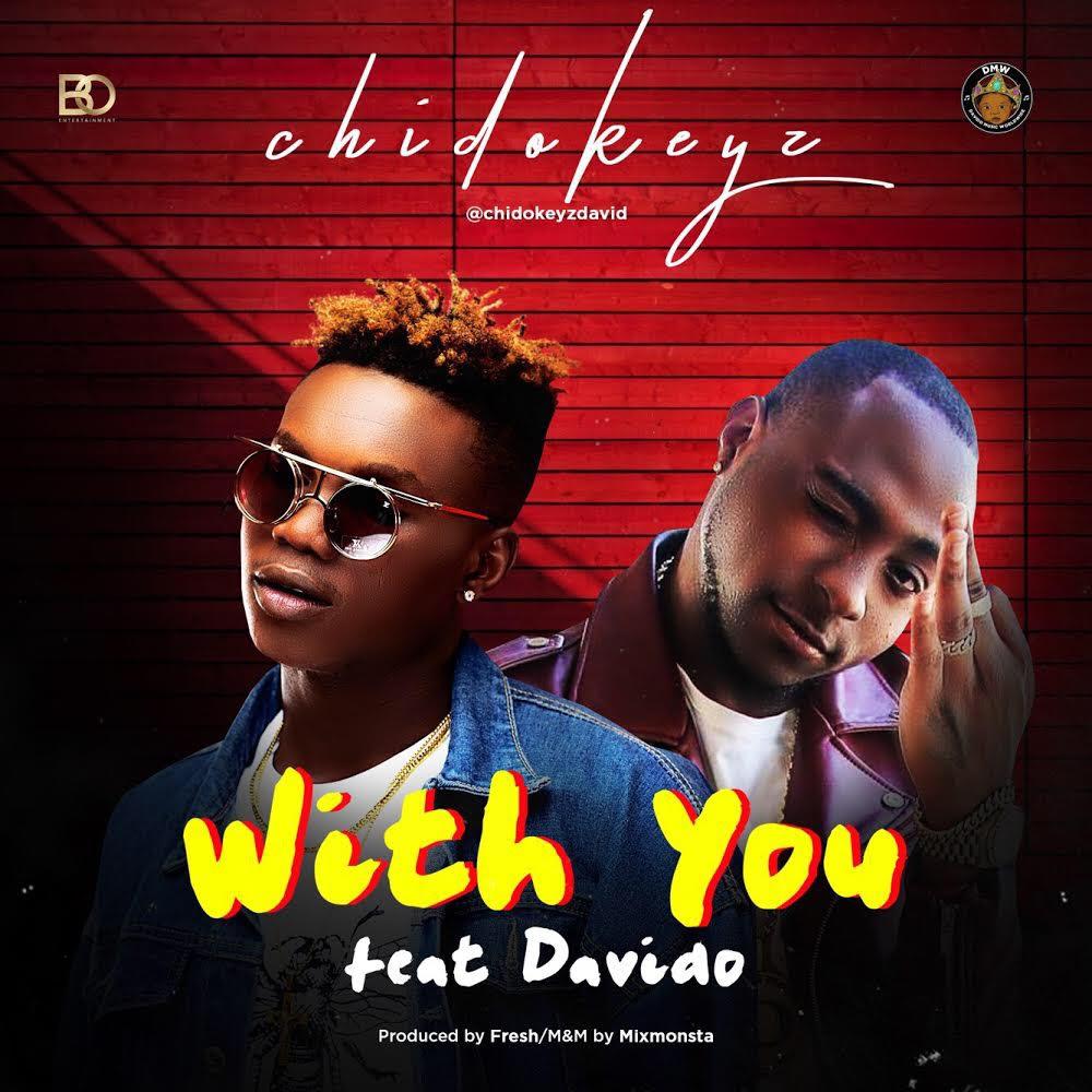 Chidokeyz Ft. Davido – With You