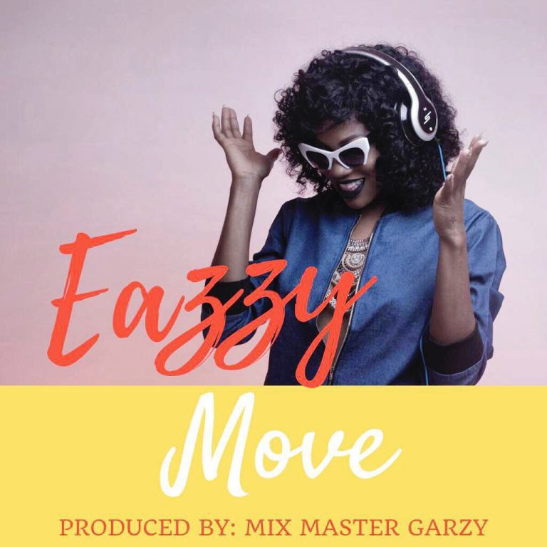 Next Release: Eazzy – Move (Prod. By Mix Master Garzy)