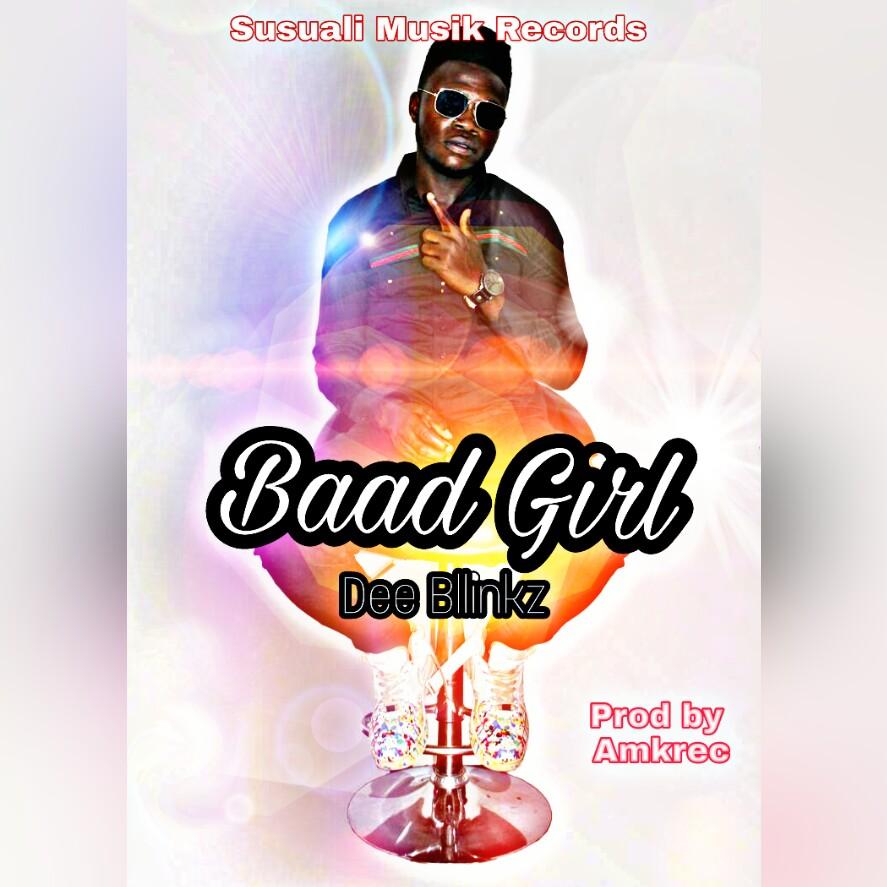 Dee Blinkz – Baad Girl (Prod. By Amkrec)