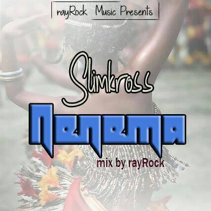Slimkross – Nenema (Phyno – Onyeoma Cover)(Mix By rayRock)