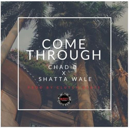 Chad B x Shatta Wale – Come Through