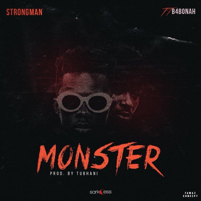 Lyrics : Strongman – Monster ft. B4Bonah