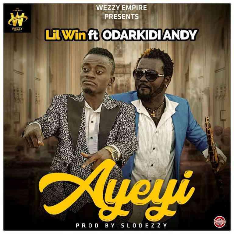 Next Release: Lil Win – Ayeyi ft Odarkidiandy (Prod. By Slodezzy)