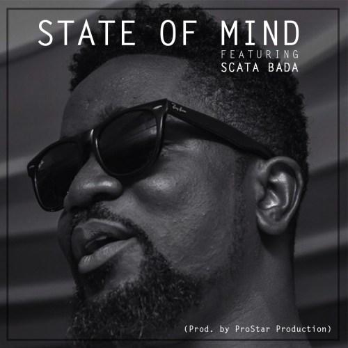 Sarkodie ft. Scata Bada – State of Mind (Prod. ProStar Production)