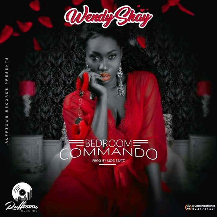 Next Release: Wendy Shay – Bedroom Commando (Prod. By MOG Beatz)