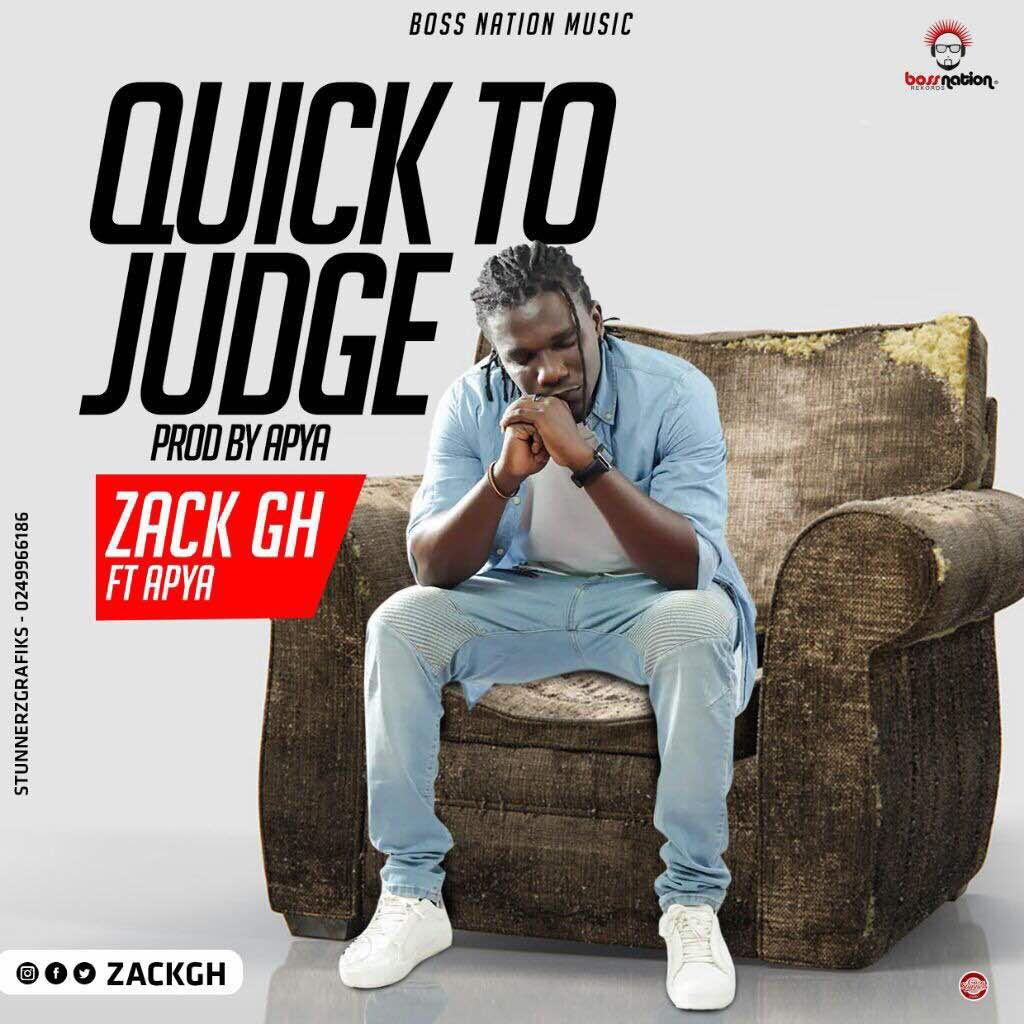 Lyrics: Zack Gh ft Apya – Quick To Judge