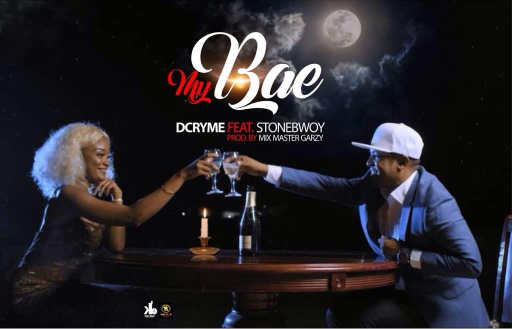 LYRICS: D-Cryme Ft. StoneBwoy – My Bae