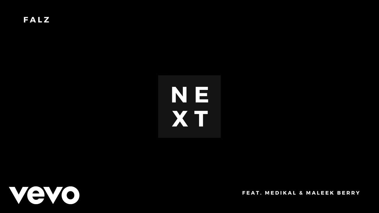 Photo of Falz – Next ft. Maleek Berry & Medikal (Official Video)
