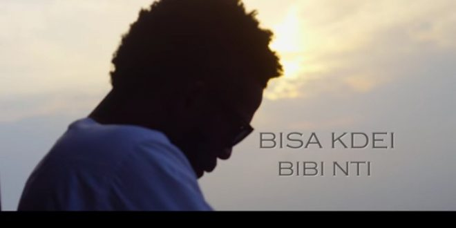 Bisa Kdei – Bibi Nti (Official Video)