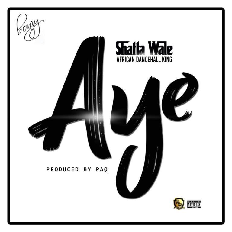 Shatta Wale – Aye (Prod. By Paq)
