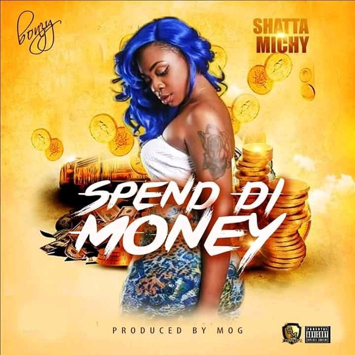 Shatta Michy – Spend Di Money (Prod By MOG)