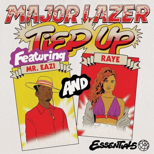 Lyrics: Major Lazer ft. Mr. Eazi, Raye & Jake Gosling – Tied Up