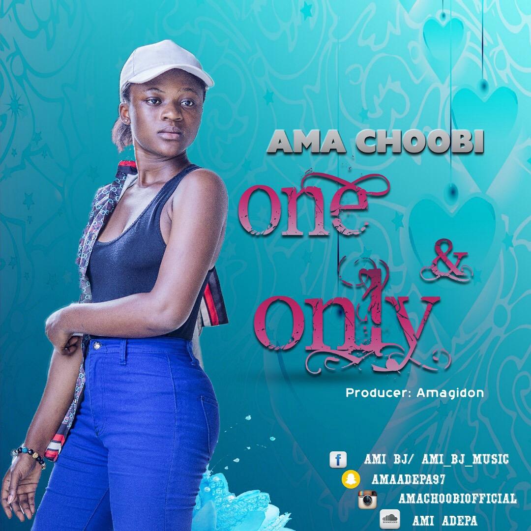 Ama Choobi – One And Only (Prod. By Amagidon Beatz)