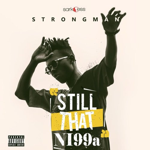 "Photo of Strongman Unveils Artwork & Release Date For ""Still That Ni99a"" EP"
