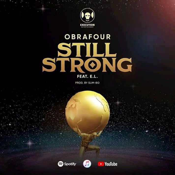 Obrafour – Still Strong (Feat E.L) (Prod. By Slimbo)