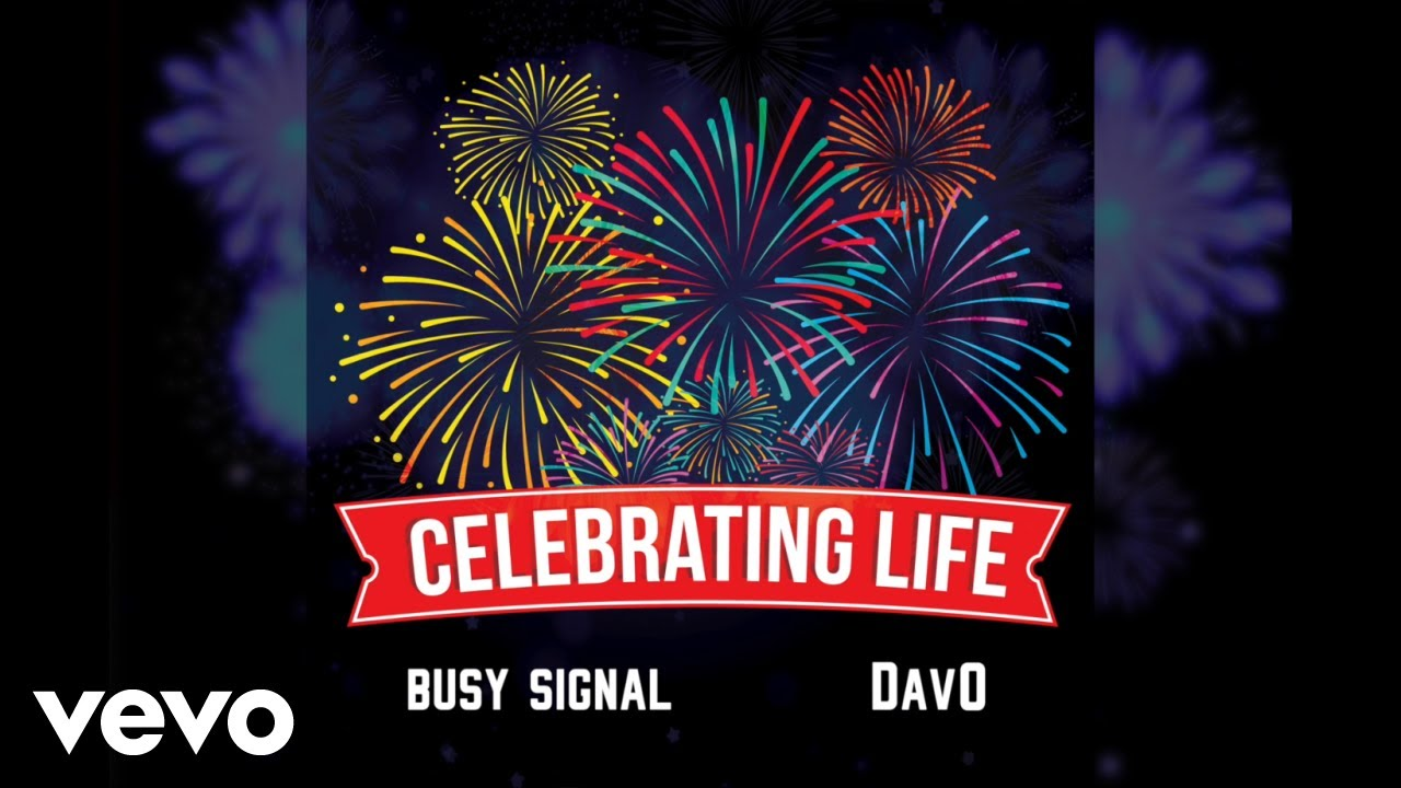 Busy Signal – Celebrating Life ft. DavO