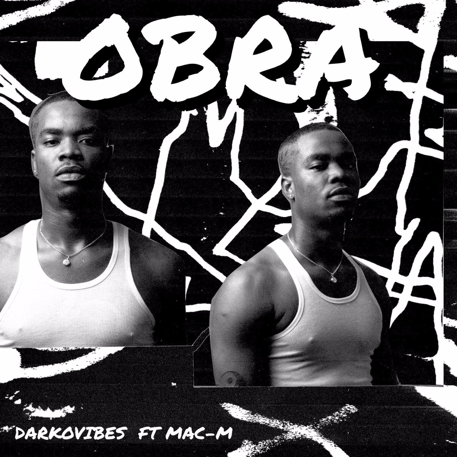 Lyrics : Darkovibes ft Mac M – Obra