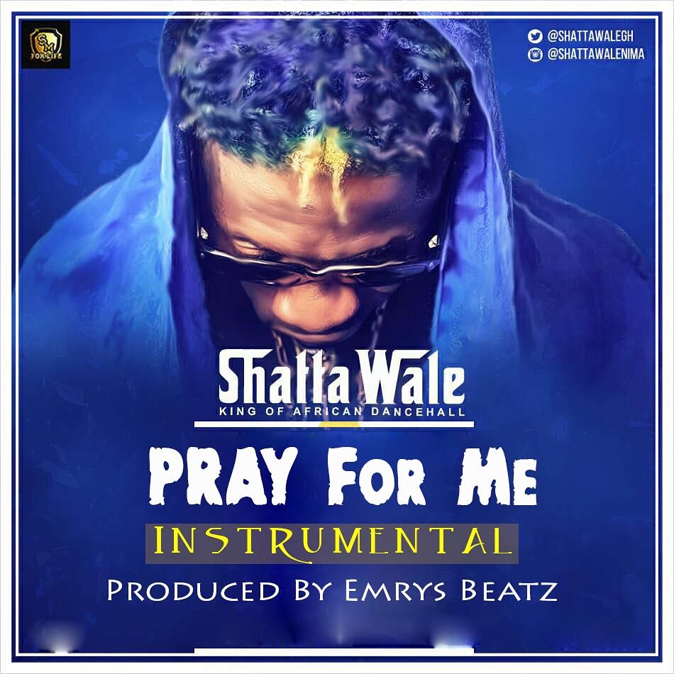Shatta Wale – Pray For Me (Instrumental)(Prod Emrys Beatz)