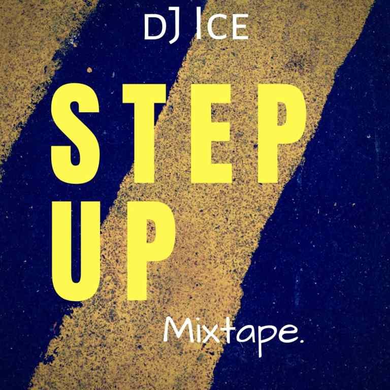 DJ Ice – Step Up Mixtape