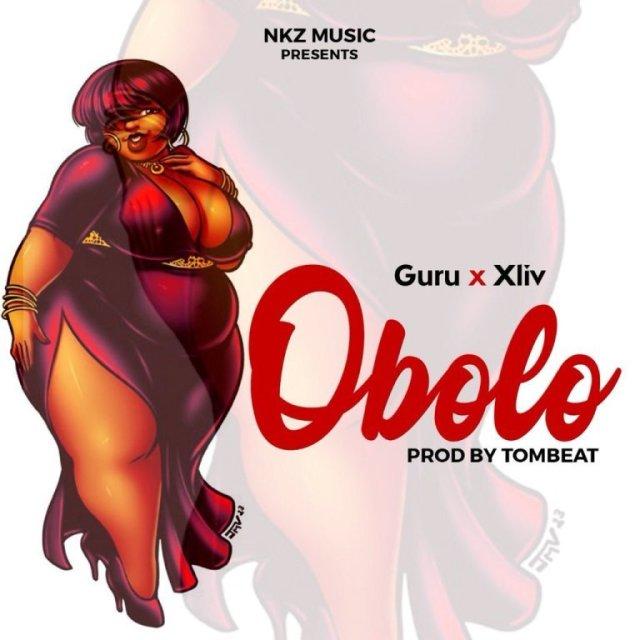 Guru – Obolo ft. Xliv (Prod By TomBeatz)