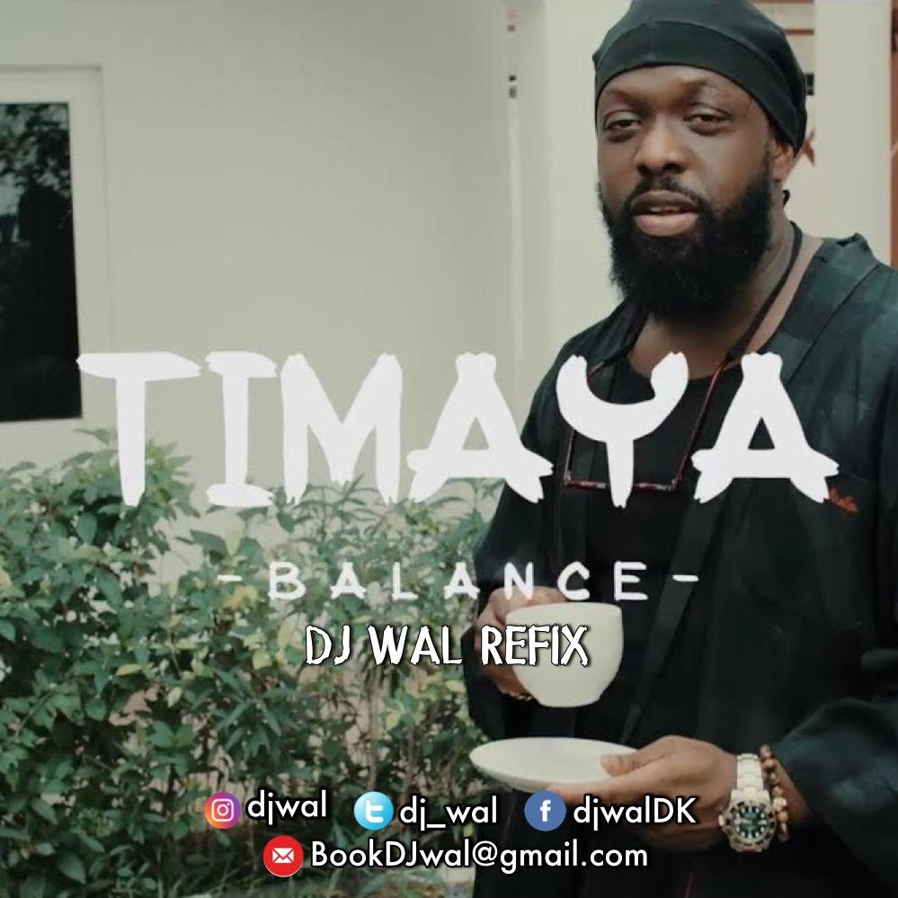Timaya – Balance (DJ Wal Refix)