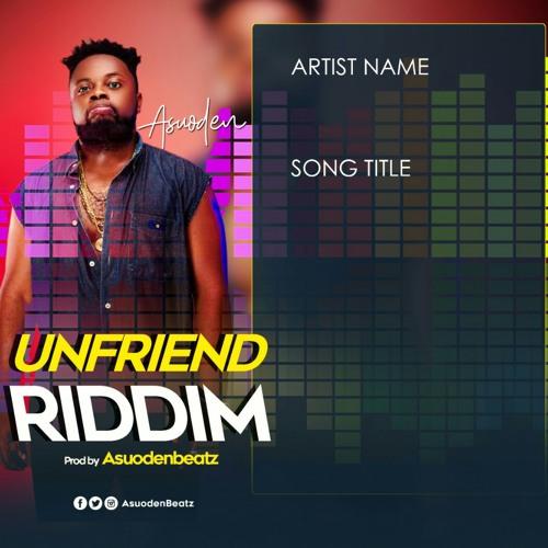[Instrumental] Unfriend Riddim (Prod Asuodenbeatz)