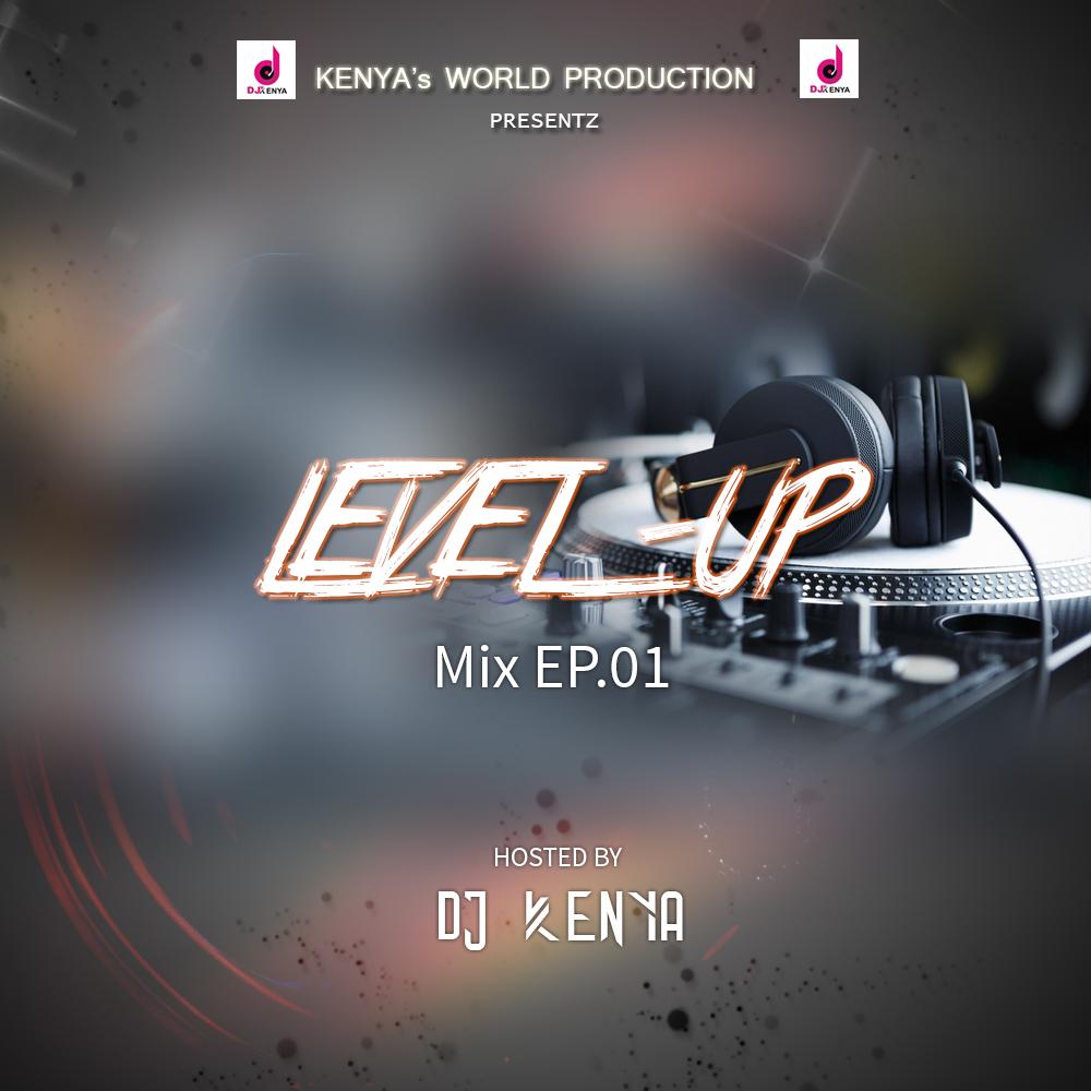 Photo of Level Up Mix EP.01 By DJ Kenya