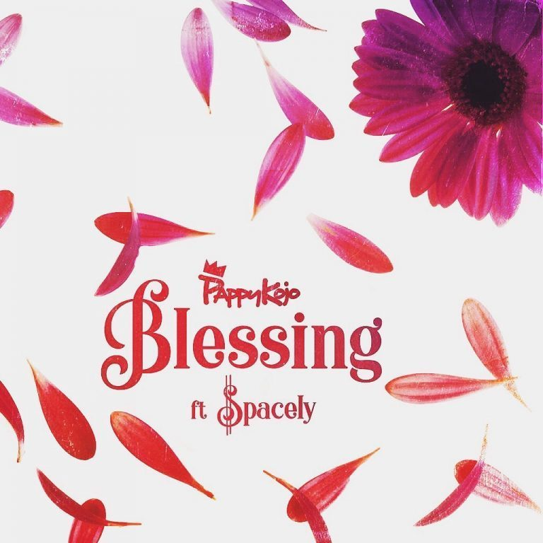 Pappy KoJo – Blessing ft. Spacely (Prod NOVA)