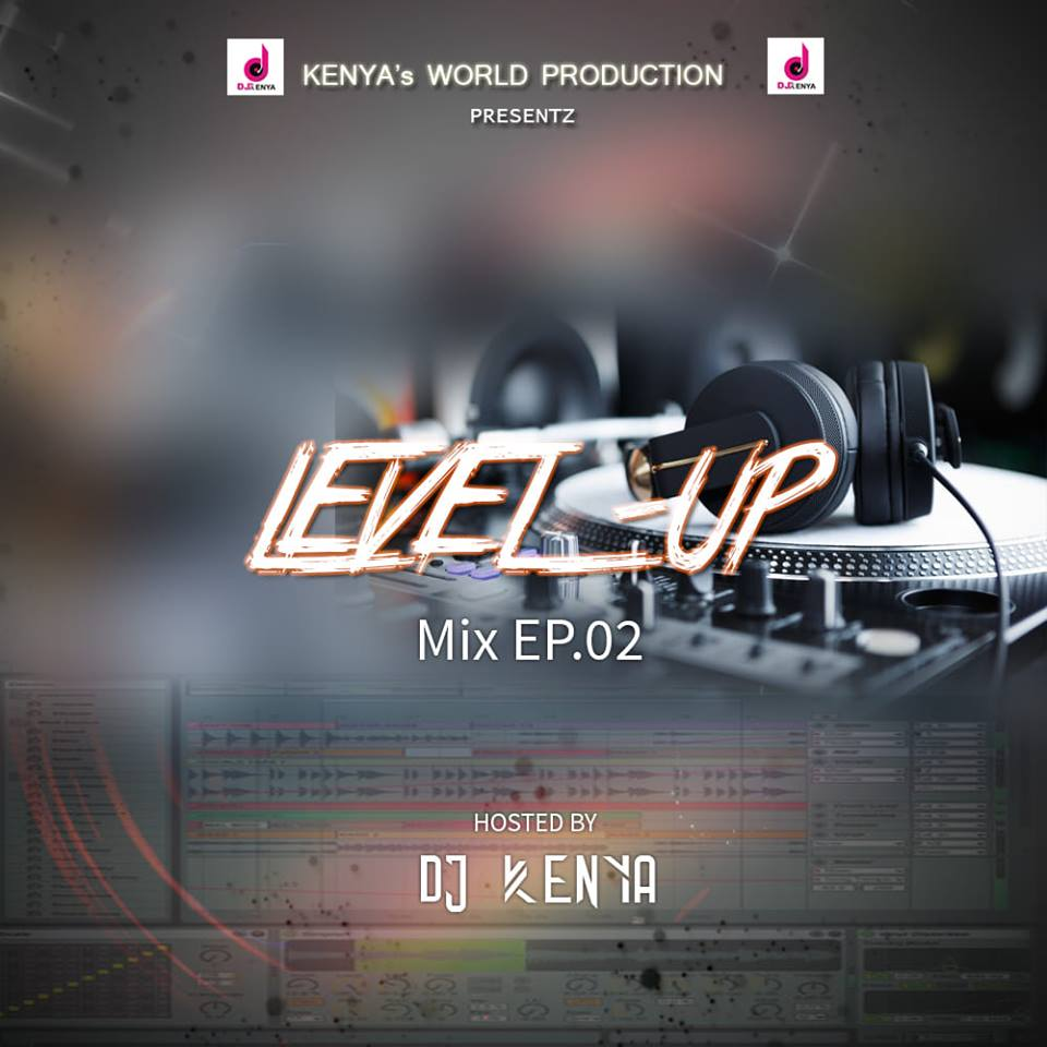 Level Up Mix Ep.02 DJ Kenya