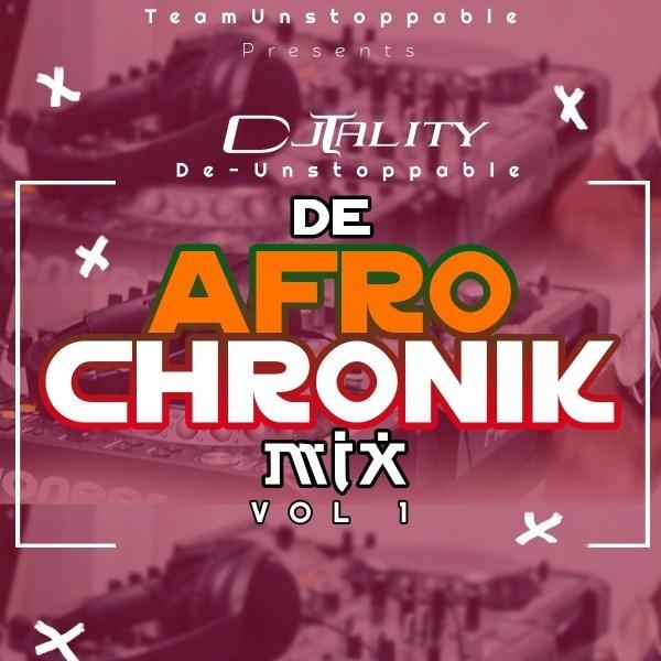 Photo of DJ Tality – De Afro Chronik Mix (Vol 1)