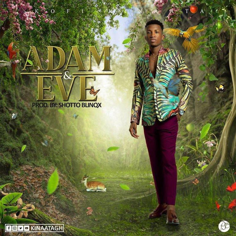 Next Release: Kofi Kinaata – Adam And Eve (Prod Shottoh Blinqx)