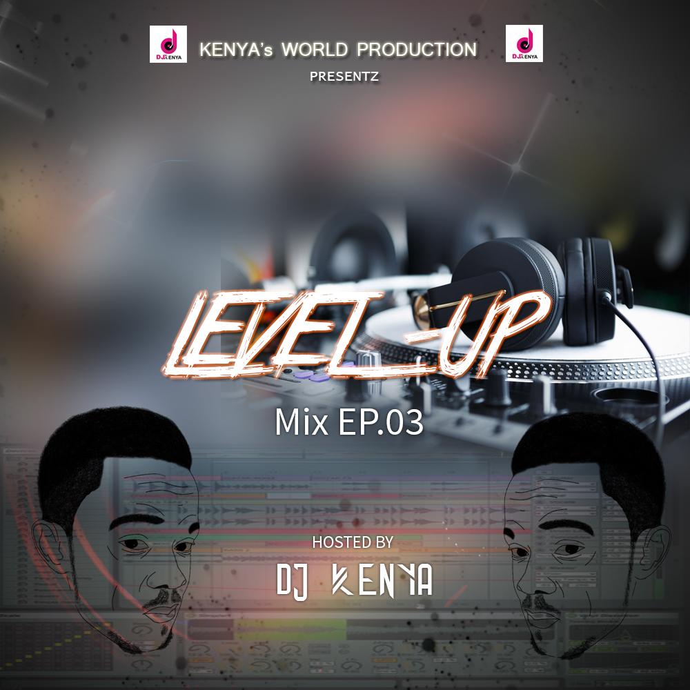 Photo of Level Up Mix Ep.03 By Dj Kenya
