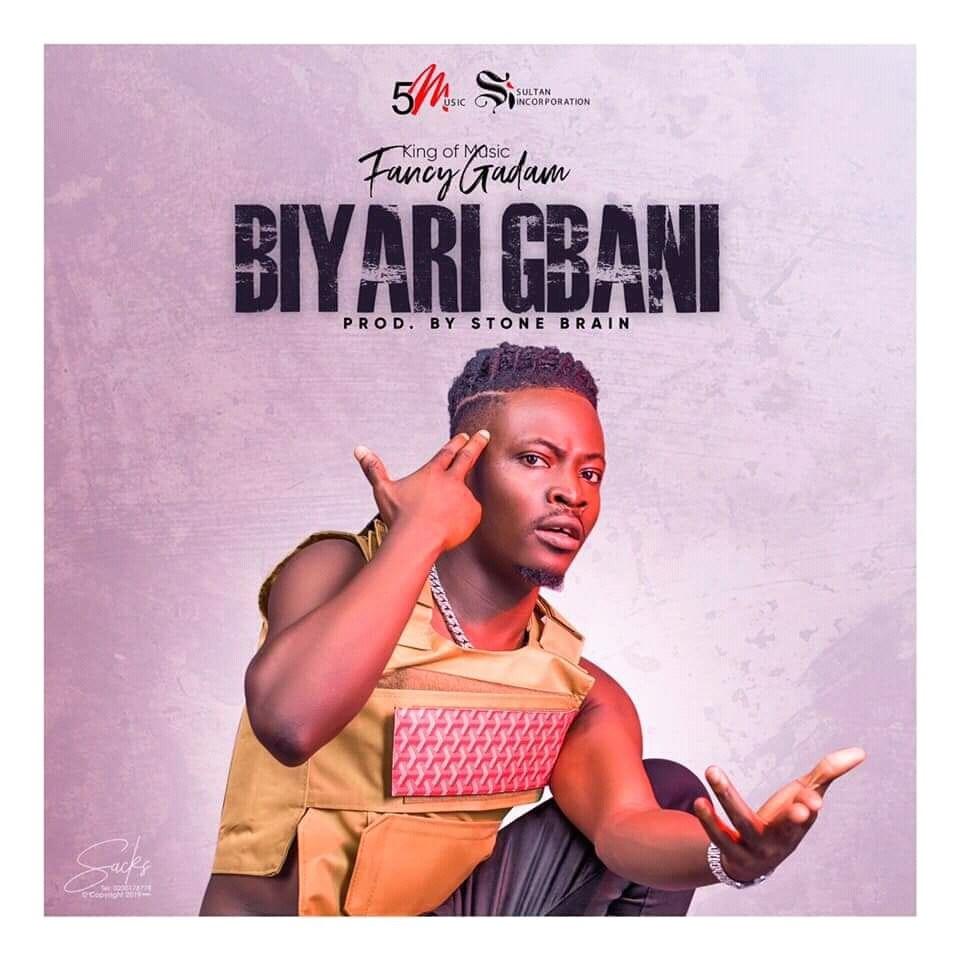 Fancy Gadam – Biyari Gbani (Prod Stone B)