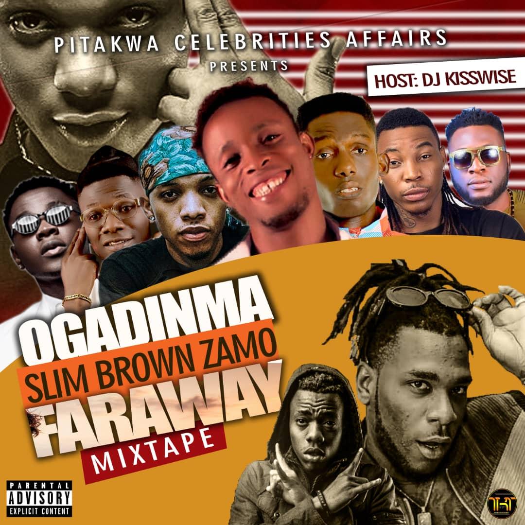 Photo of Dj Kisswise – Ogadinma Vs Slim Brown Zamo Mix Faraway Mix (Mixtape)