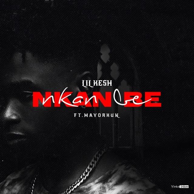 Lil Kesh – Nkan Be ft. Mayorkun