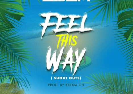 Edem – Feel This Way (Shout Outs) [Prod. Keena Gh]