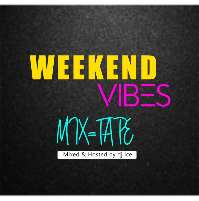 Photo of DJ Ice – Weekend Vibes (Mixtape)