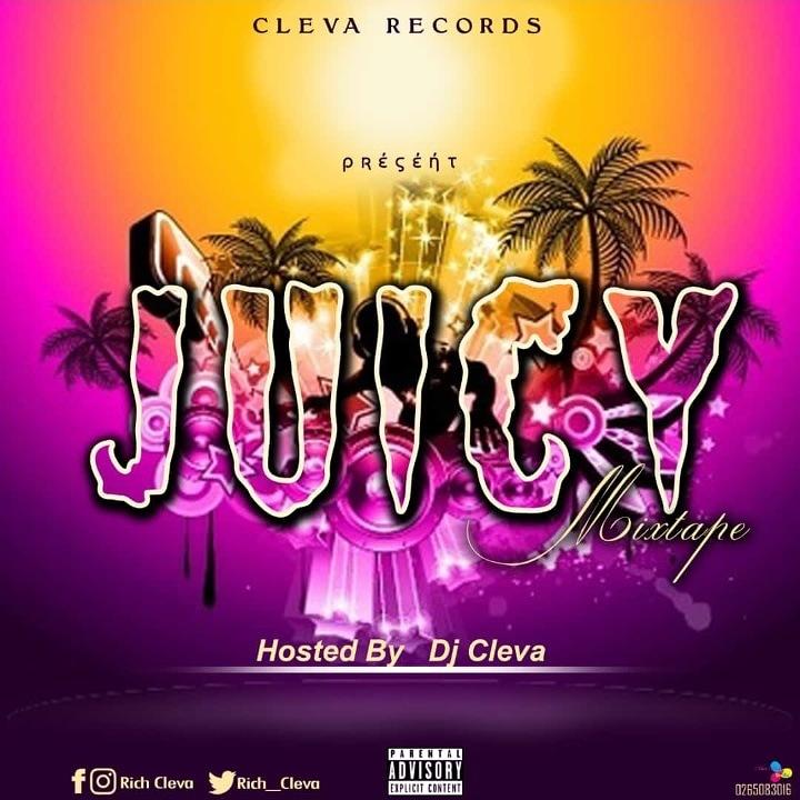 Deejay Cleva – Juicy (Mixtape)