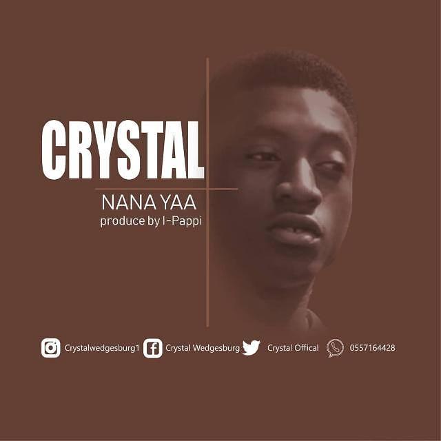 Crystal – Nana Yaa (Prod By I-Pappi)
