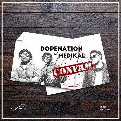 DopeNation – Confam ft. Medikal(Prod by MOGBeatz)
