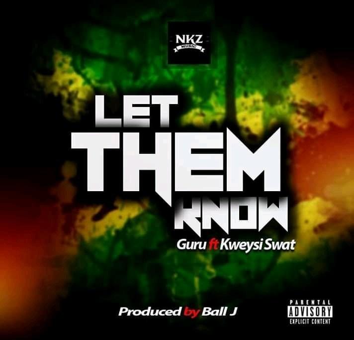 Guru – Let Them Know ft. Kweysi Swat (Prod. Ball J)