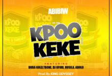 Photo of Abibiw – Kpoo keke ft Buda x Tbones x Abolo x DJ Ofori x Husila